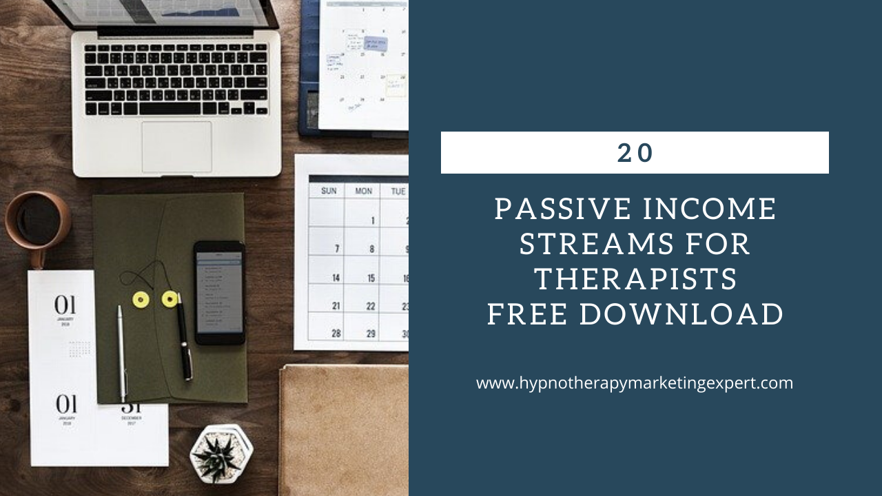 20 passive income streams for therapists hypnotherapists marketing